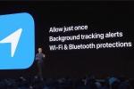 "iOS 13新增App地理位置访问""仅允许一次""功能"